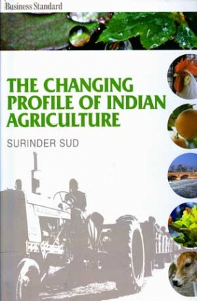 The Changing Profile of Indian Agriculture