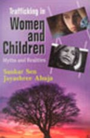 Trafficking in Women and Children: Myths and Realities