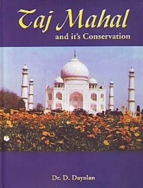Taj Mahal and It's Conservation