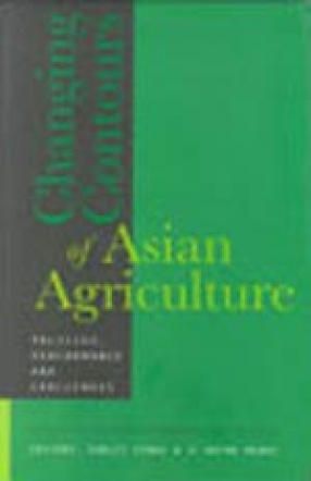 Changing Contours of Asian Agriculture: Policies, Performance and Challenges