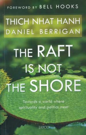 The Raft is not the Shore: Towards a world where spirituality and politics meet