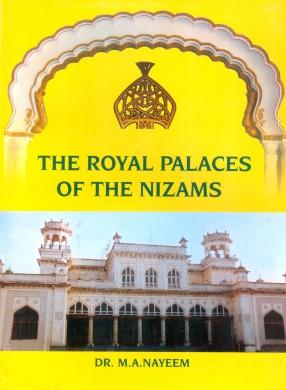 The Royal Palaces of the Nizams