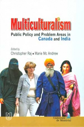 Multiculturalism: Public Policy and Problem Areas in Canada and India