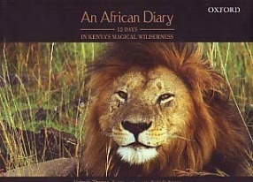 An African Diary: 12 Days in Kenyas Magical Wilderness