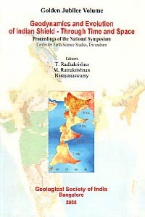 Geodynamics and Evolution of Indian Shield: Through Time and Space