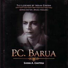Pramathesh Chandra Barua: The Crownless Prince, The Eternal Devdas