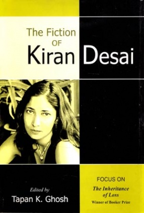 The Fiction of Kiran Desai: Focus on The Inheritance of Loss Winner of Booker Prize