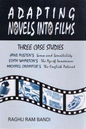 Adapting Novels Into Films: Three Case Studies