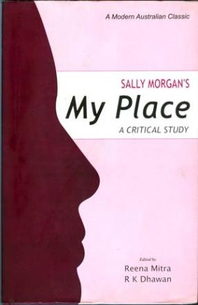 Sally Morgan's My Place: A Critical Study