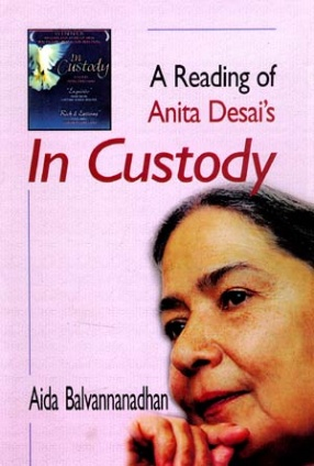 A Reading of Anita Desai's In Custody