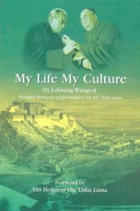 My Life My Culture: Autobiography and Lectures on the Relationship Between Tibetan Medicine, Buddhist Philosophy and Tibetan Astrology and Astronomy