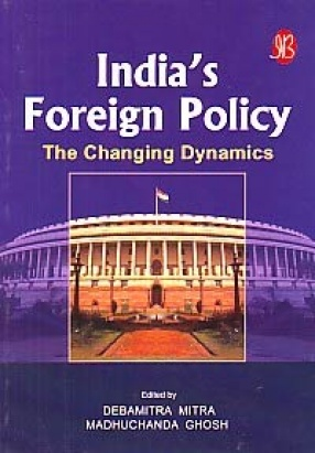 India's Foreign Policy: The Changing Dynamics