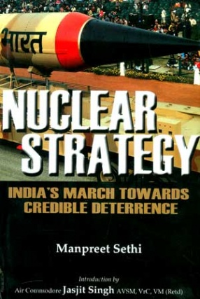Nuclear Strategy: India's March Towards Credible Deterrence