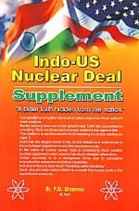 Indo-US Nuclear Deal Supplement: A Bitter Truth Hidden from the Nation