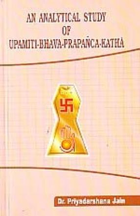 An Analytical Study of Upamiti-Bhava-Prapanca Katha