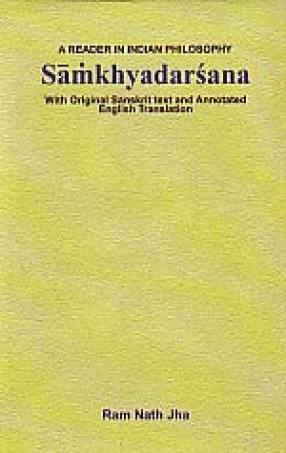 Samkhyadarsana: With Original Sanskrit Text and Annotated English translation: A Reader in Indian Philosophy