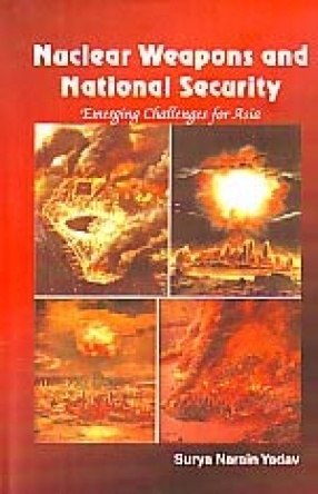 Nuclear Weapons and National Security: Emerging Challenges for Asia