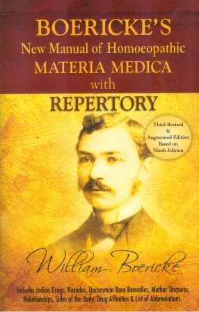Boericke's New Manual of Homeopathic Materia Medica with Repertory: Including Indian Drugs, Nosodes, Uncommon Rare Remedies, Mother Tinctures, Relationships, Sides of the Body, Drug Affinities & List of Abbreviations