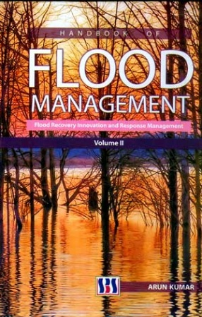 Hand Book of Flood Management: Flood Recovery Innovation and Response Management (Volume II)