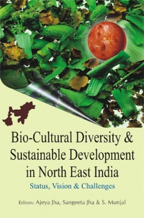 Bio-Cultural Diversity & Sustainable Development in North East India