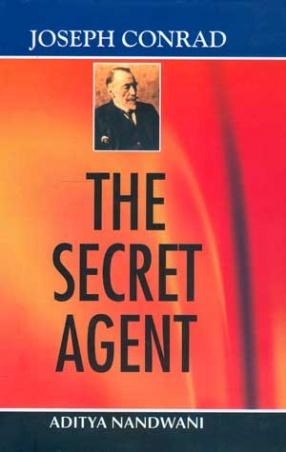 Joseph Conrad: The Secret Agent