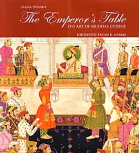 The Emperor's Table: The Art of Mughal Cuisine