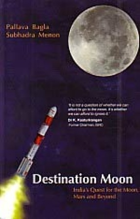 Destination Moon: India's Quest for the Moon, Mars and Beyond