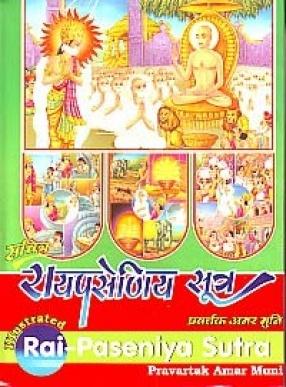 Illustrated Rai-Paseniya (Raj-Prashniya Sutra) (The Second Upanga): Original Text with Hindi and English Translations, Elaboration and Multicoloured Illustrations