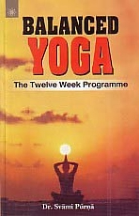 Balanced Yoga: The Twelve Week Programme