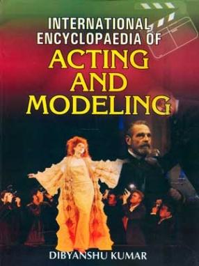 International Encyclopaedia of Acting and Modeling