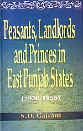 Peasants, Landlords and Princes in East Punjab States, 1920-1956
