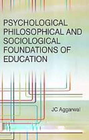 Psychological, Philosophical and Sociological Foundations of Education