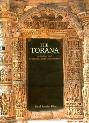 The Torana in Indian and Southeast Asian Architecture