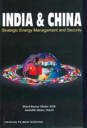 India & China: Strategic Energy Management and Security