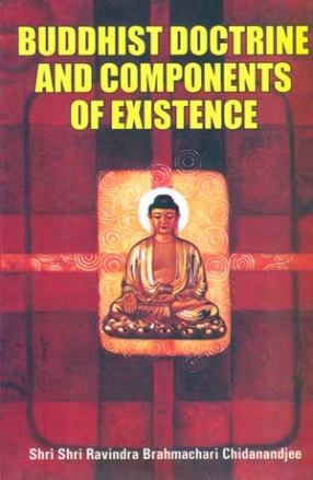 Buddhist Doctrine and Componets of Existence