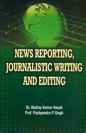 News Reporting, Journalistic Writing and Editing