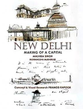 New Delhi: Making of a Capital