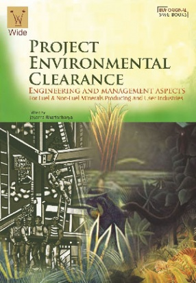 Project Environmental Clearance Engineering and Management Aspects: For Fuel & Non-Fuel Minerals Producing and User Industires