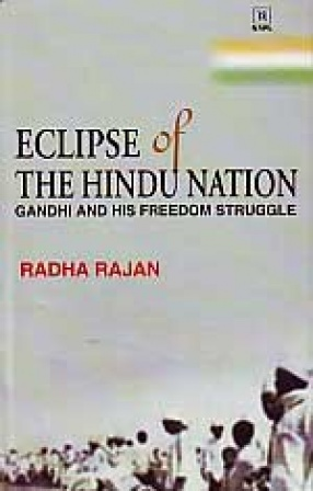 Eclipse of the Hindu Nation: Gandhi and his Freedom Struggle