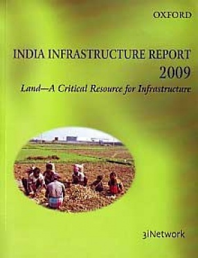 India Infrastructure Report, 2009: Land-A Critical Resource for Infrastructure