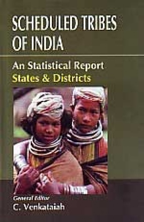 Scheduled tribes of India: An Statistical ReportStates & Districts (In 3 Volumes)