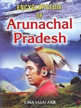 Encyclopaedia of Arunachal Pradesh (In 2 Volumes)