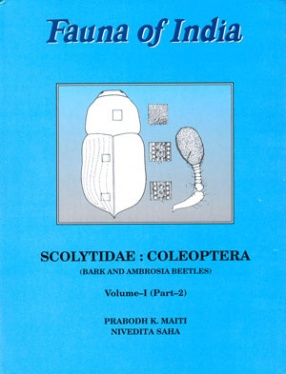 Fauna of India and the Adjacent Countries: Scolytidae: Coleoptera: Bark-and Ambrosia-Beetles (Volume I, Part II)