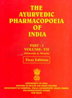 The Ayurvedic Pharmacopoeia of India (Volume VII, Part I): Minerals and Metals