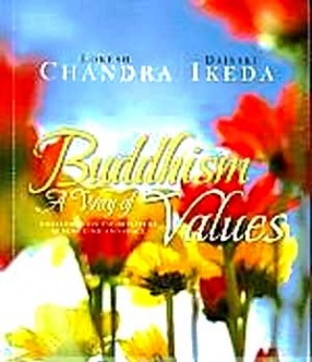 Buddhism A Way of Values: A Dialogue on Valorisation Across Time and Space