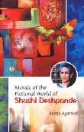 Mosaic of the Fictional World of Shashi Deshpande