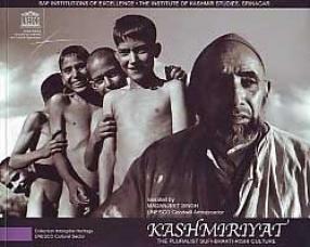 Kashmiriyat: The Pluralist Sufi-Bhakti-Rishi Culture