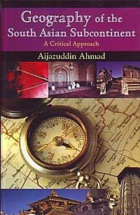 Geography of the South Asian Subcontinent: A Critical Approach