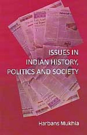 Issues in Indian History, Politics and Society: Select Newspaper Articles and Book Reviews