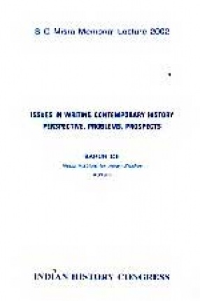 Issues in Writing Contemporary History: Perspective, Problems, Prospects